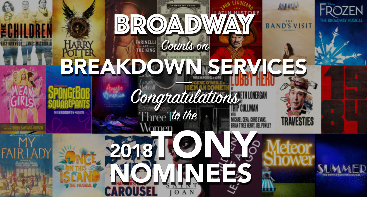 Broadway depends on Breakdown Services. Just ask every production nominated for a Tony in 2018.